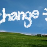 Change: Ready or Not, Here it Comes