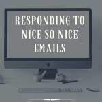 Responding To Not So Nice Emails