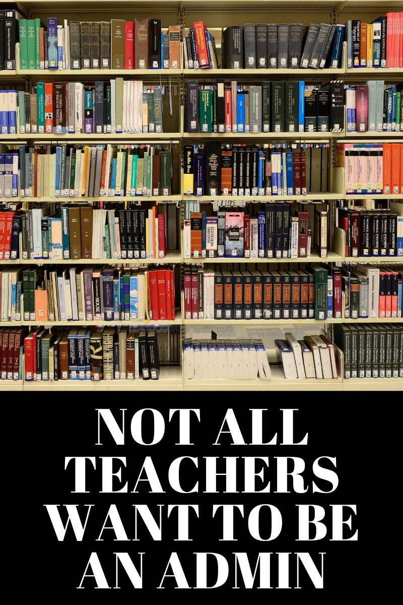 Not all teachers want to be an admin
